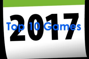 2017 Top 10 Games