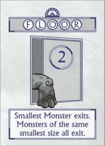 Floor 2 - Smallest Monster exits.