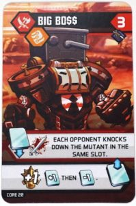 Mutants: Big Bo$$. Each opponent knocks down the mutant in the same slot.